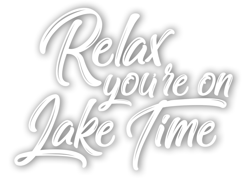Relax, you're on Lake Time